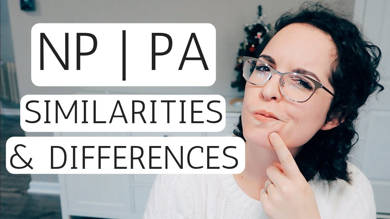 NP VS  PA | What's The Difference?
