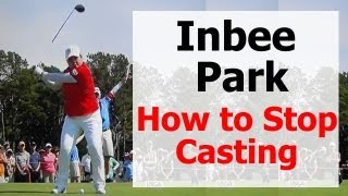 Inbee Park Golf Swing: How to Stop Casting