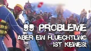 99 Probleme aber ein Füchtling ist keines (Offlife Hardcore Version)