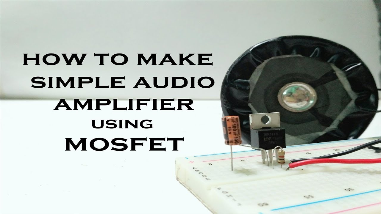 Junez Riyaz Shaik Influences 25k People Mosfet Audio Amplifier Circuit Simple Hello Guys In This Video I Will Show You How To Make An