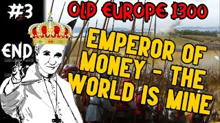 HOI4 MOD: OLD EUROPE 1300 - SWEDEN - EMPEROR OF MONEY - THE WORLD IS MINE! END #3