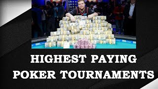Highest Paying Poker Tournaments