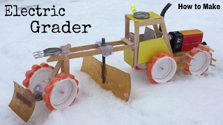 How to Make a Car (Electric Grader) - Amazing Snow Cleaning Car