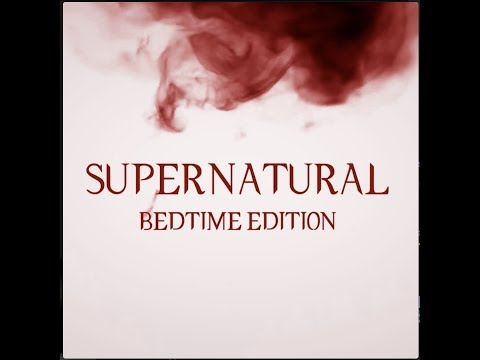 Supernatural: Bedtime Edition