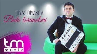 Qiyas Qiyasov - Bakı təranələri (Audio)