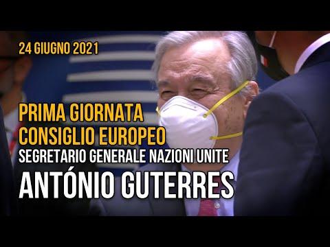 Consiglio europeo, l'arrivo di António Guterres, Segretario Generale delle Nazioni Unite