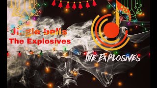 Jingle Bells ~ The Explosives - Band Cover