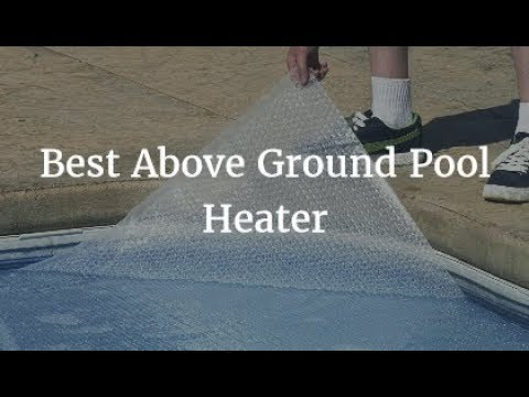 Best Above Ground Pool Heater 2018