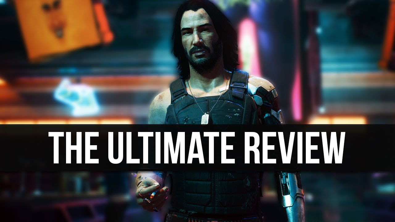 Cyberpunk 2077 - The Ultimate Review