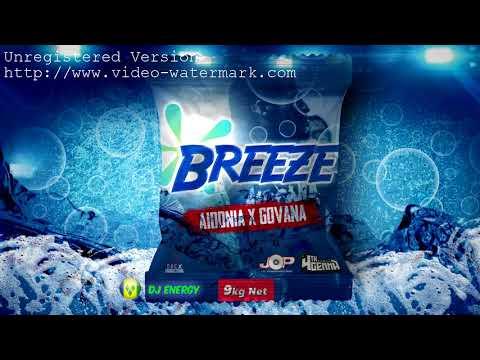 Aidonia Ft. Govana - Breeze (Clean) November 2017
