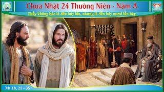 Tin Mừng Chúa Nhật 24 TN - Năm A (Mt 18, 21 - 35)