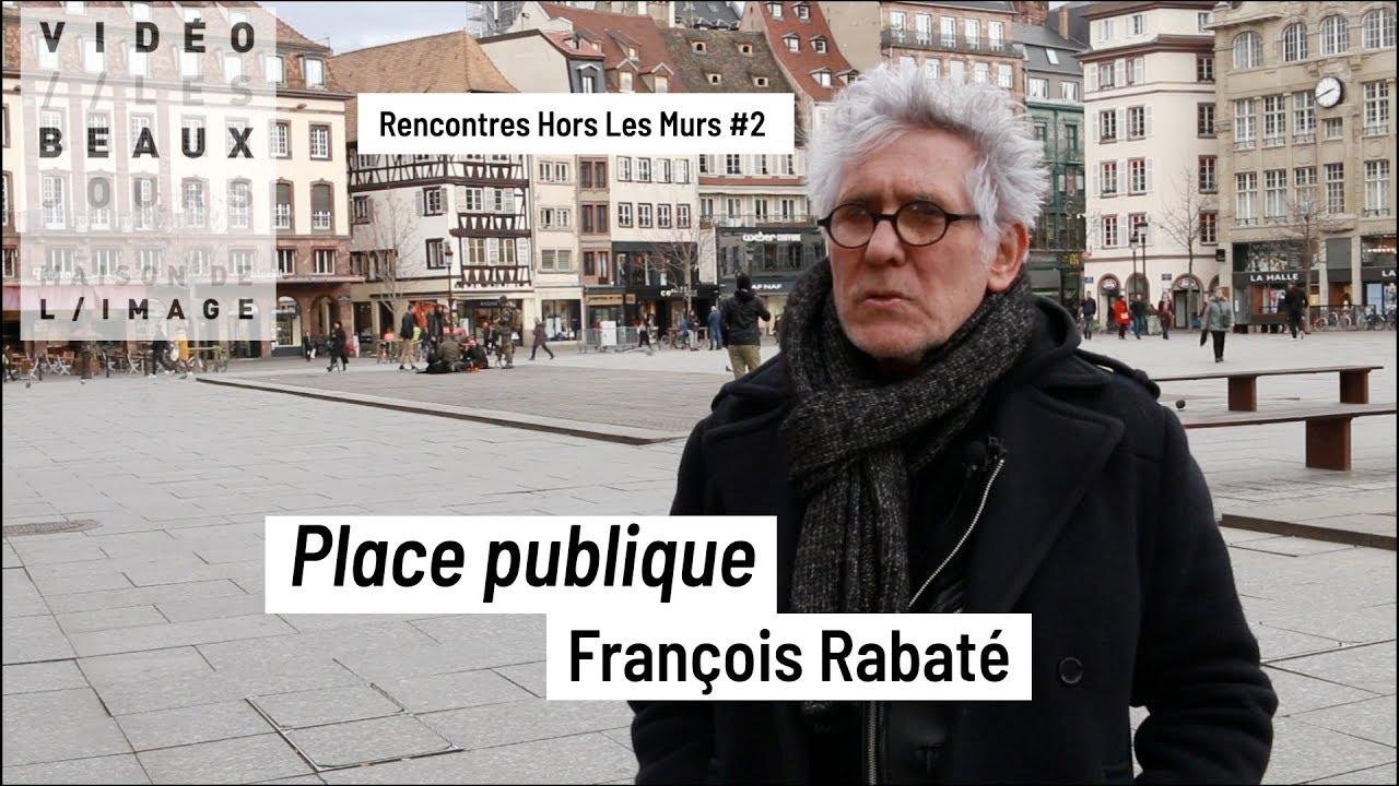 LES RENCONTRES PLACE PUBLIQUE
