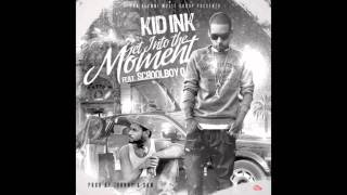 Kid Ink feat ScHoolBoy Q - Get Into The Moment (Prod by Johnny & Sam) [With Lyrics] Mp3