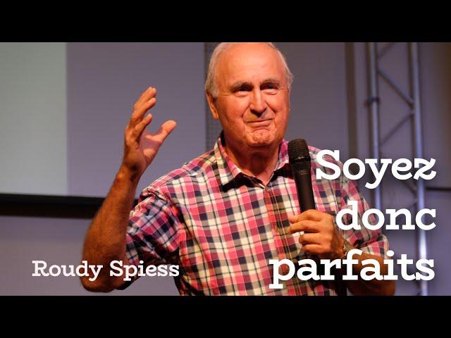 Soyez donc parfaits -  Roudy Spiess