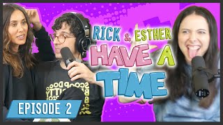 Rick Glassman & Esther Povitsky Have a Time: Episode 2