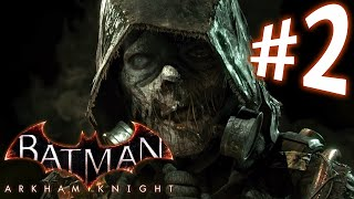 Batman Arkham Knight - Parte 2: Doidera do Espantalho!? [ Playstation 4 - Playthrough PT-BR ]