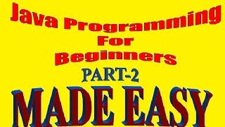 Introduction to Java Programming | Java for Beginners | Java Step by Step Tutorial 2