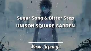 Cover images Sugar Song & Bitter Step - UNISON SQUARE GARDEN | Lyrics