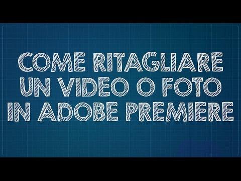 Come ritagliare un video o una foto in Adobe Premiere Pro