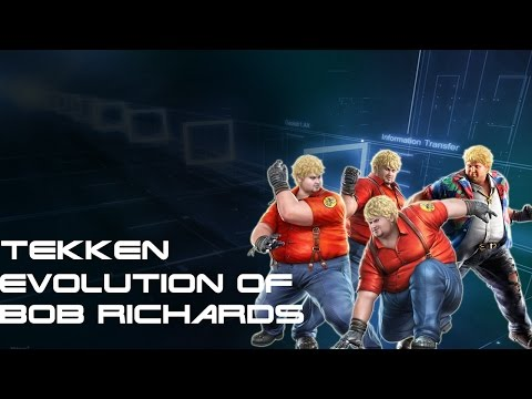 Tekken - Evolution Of Bob Richards 2007 - 2017