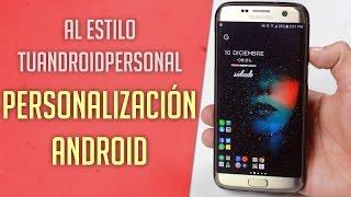 MEJOR PERSONALIZACIÓN 2017 🙊 | AL Estilo Tu Android Personal