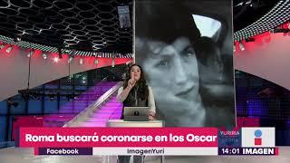 Roma logra 10 nominaciones a los Oscar 2019 |  Noticias con Francisco Zea