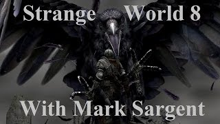 Strange World Episode 8 - Interview with Crrow777 - Flat Earth - Mark Sargent ✅