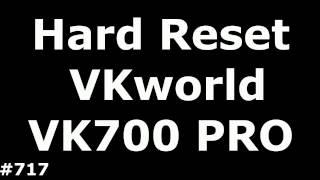 Сброс настроек VKworld VK700 PRO (Hard Reset VKworld VK700 PRO)