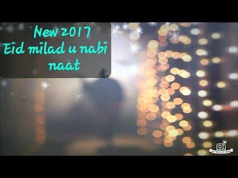 jashne Eid Milad un Nabi new naat 2017
