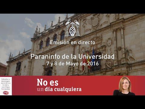 """""""No es un día cualquiera"""" RNE - Emisión desde el Paraninfo · 07/05/2016"""