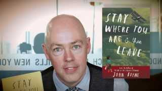 John Boyne introduces Stay Where You Are And Then Leave