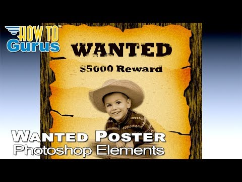 How to Make Old West Wanted Poster Photo Manipulation in Photoshop Elements 15 14 13 12 11 Tutorial
