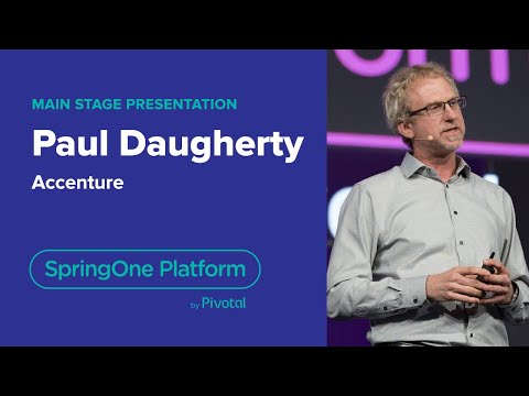 Paul Daugherty, Accenture—Human + Machine, SpringOne Platform 2018