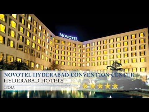 Novotel Hyderabad Convention Center - Hyderabad Hotels, India