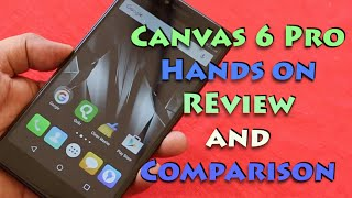 Micromax Canvas 6 Pro Hands on Overview and Comparison | Gadgets To Use