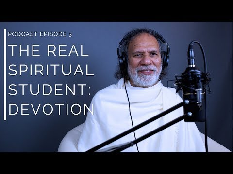 The Devotion of Real Spiritual Students - Ep. 3