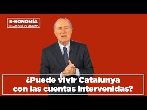 ¿Puede vivir Catalunya con las cuentas intervenidas? I Gay de Liébana