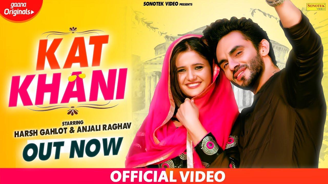 Anjali Raghav :- Kat Khani | Full Song | Harsh Gahlot | New Haryanvi Songs Haryanavi 2019 | Sonotek #1