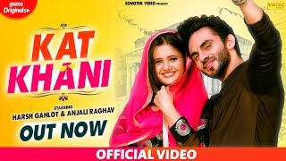 Anjali Raghav Kat Khani Full Song Harsh Gahlot New Haryanvi Songs Haryanavi 2019 Sonotek
