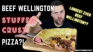 Wellington Stuffed Crust PIZZA... Longest Wellington Ever (World Record?)