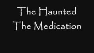 The Haunted - The Medication