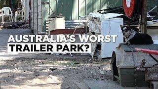 Australia's Worst Trailer Park?