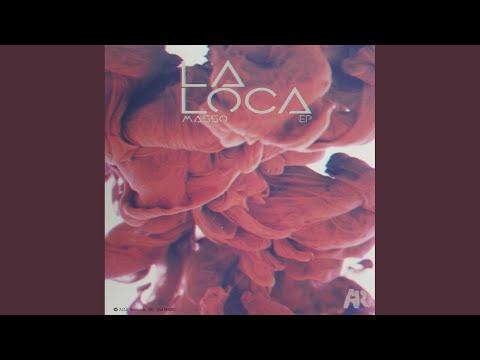 La Loca (Original Mix)