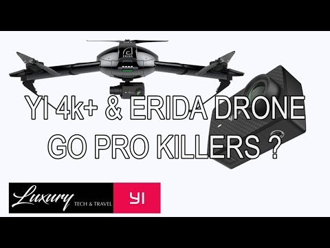 YI 4k+ and Erida Drone  GO PRO Killers?