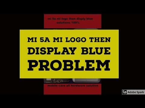 Mi 5a mi logo then display blue problem - hmong video