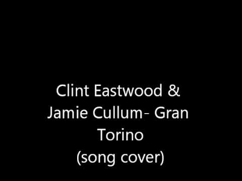 Clint Eastwood & Jamie Cullum- Gran Torino (song cover)