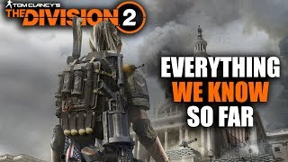 EVERYTHING WE KNOW SO FAR OF THE DIVISION 2 | GEAR, MODS, DLC, PVP, RELEASE DATE & MORE