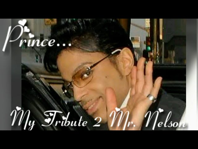 Prince...My Tribute To Mr.Nelson!!!