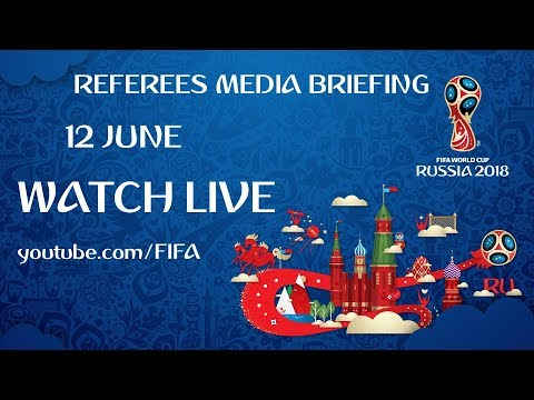 REPLAY - Referees Media Briefing - FIFA World Cup 2018