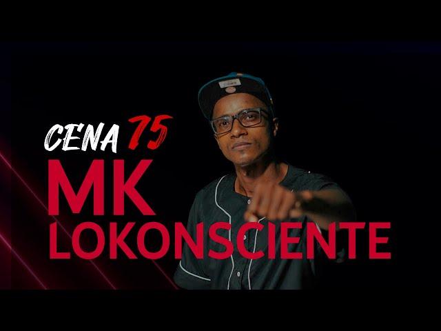 Programa Cena75 - Episódio 02 - MK Lokonsciente